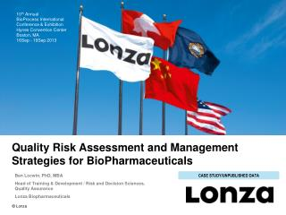 Quality Risk Assessment and Management Strategies for BioPharmaceuticals
