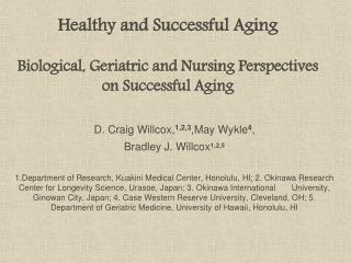 Healthy and Successful Aging Biological, Geriatric and Nursing Perspectives on Successful Aging