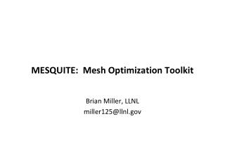 MESQUITE:  Mesh Optimization Toolkit