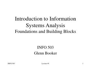 Introduction to Information Systems Analysis Foundations and Building Blocks