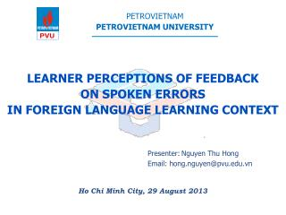 LEARNER PERCEPTIONS OF FEEDBACK  ON SPOKEN ERRORS  IN FOREIGN LANGUAGE LEARNING CONTEXT