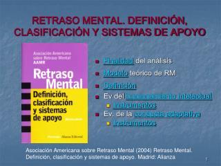 RETRASO MENTAL. DEFINICI N, CLASIFICACI N Y SISTEMAS DE APOYO