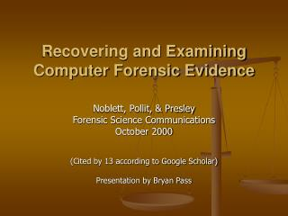 Recovering and Examining Computer Forensic Evidence