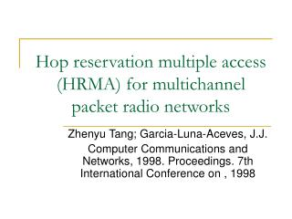 Hop reservation multiple access (HRMA) for multichannel packet radio networks