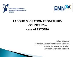 LABOUR MIGRATION FROM THIRD-COUNTRIES –  case of ESTONIA Helina Maasing