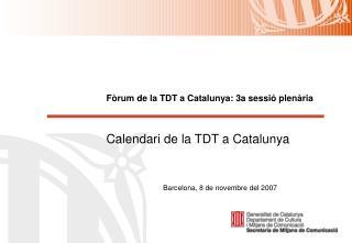 Calendari de la TDT a Catalunya Calendari 2008 - 2010