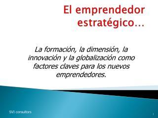 El emprendedor estratégico…