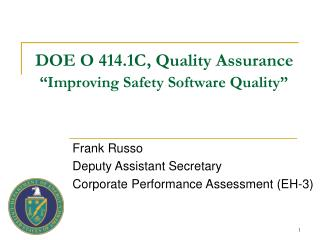 DOE O 414.1C, Quality Assurance  �Improving Safety Software Quality�