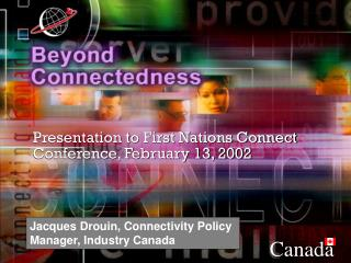 Presentation to First Nations Connect Conference, February 13, 2002