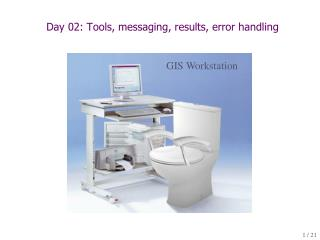 Day 02: T ools, messaging, results, error handling