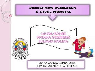 PROBLEMAS PSIQUICOS  A NIVEL MUNDIAL