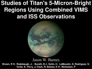 Studies of Titan's 5-Micron-Bright Regions Using Combined VIMS and ISS Observations
