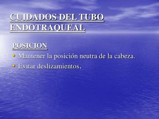 CUIDADOS DEL TUBO ENDOTRAQUEAL