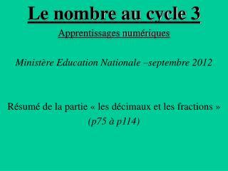 Le nombre au cycle 3 Apprentissages numériques Ministère Education Nationale –septembre 2012