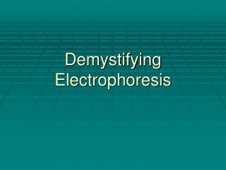 Demystifying Electrophoresis