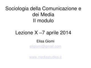 Sociologia della Comunicazione e dei Media II modulo Lezione  X –7 aprile  2014