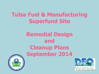 Tulsa Fuel & Manufacturing Superfund Site Remedial Design and Cleanup Plans September 2014