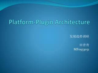 Platform-Plugin Architecture