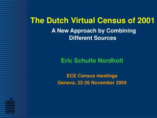 The Dutch Virtual Census of 2001 A New Approach by Combining Different Sources