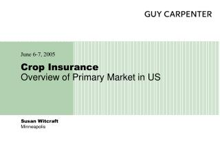 Crop Insurance Overview of Primary Market in US
