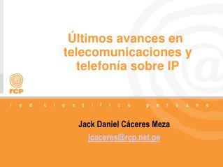 Últimos avances en telecomunicaciones y telefonía sobre IP