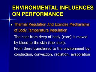 ENVIRONMENTAL INFLUENCES ON PERFORMANCE