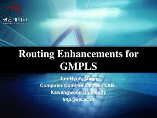 Routing Enhancements for GMPLS