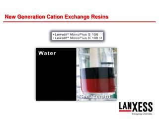 New Generation  Cation  Exchange Resins