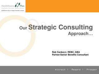 Our  Strategic Consulting  Approach�