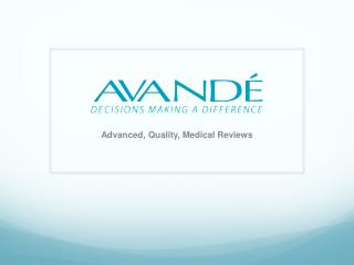 Advanced, Quality, Medical Reviews