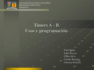 Timers A - B.  Usos y programación .