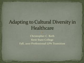 Adapting to Cultural Diversity in Healthcare