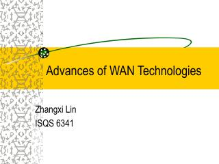 Advances of WAN Technologies