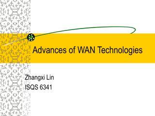 Advances of WAN Technologies