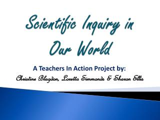 Scientific Inquiry in Our World