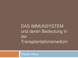 Das Immunsystem und deren Bedeutung in der  Transplantationsmedizin