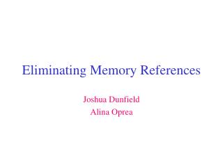 Eliminating Memory References