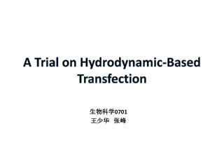 A Trial on Hydrodynamic-Based  Transfection