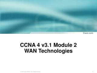 CCNA 4 v3.1 Module 2 WAN Technologies