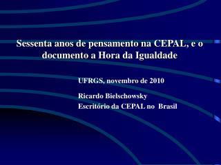Sessenta anos  de  pensamento na CEPAL, e o  documento  a  Hora da Igualdade