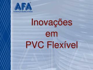 Inovações em PVC Flexível