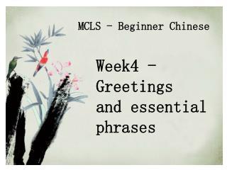 Week4 -Greetings              and essential phrases