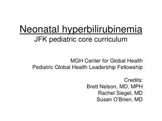 Neonatal hyperbilirubinemia JFK pediatric core curriculum