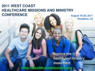 2011 WEST COAST HEALTHCARE MISSIONS AND MINISTRY CONFERENCE