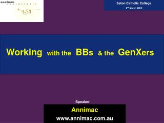 Working with the BB s   & the  GenX ers