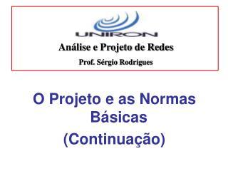 O Projeto e as Normas Básicas (Continuação)
