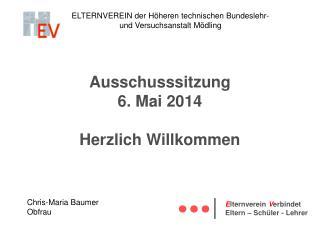 Ausschusssitzung 6. Mai 2014 Herzlich Willkommen