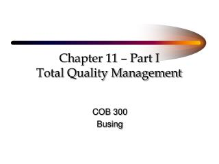 Chapter 11 – Part I Total Quality Management