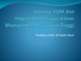 Konsep TQM dan Impelementasinya dalam Manajemen Perguruan Tinggi