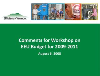 Comments for Workshop on  EEU Budget for 2009-2011 August 6, 2008